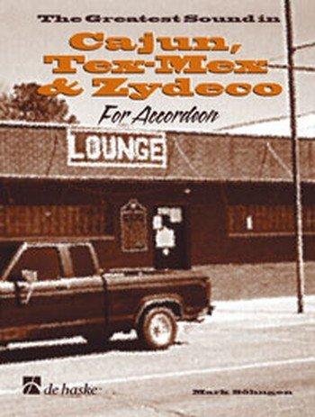 9789043106566: The Greatest Sound in Cajun, Tex-Mex & Zydeco