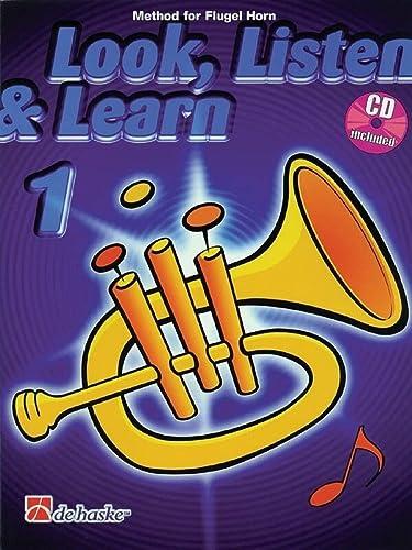 9789043108683: Look, Listen & Learn - Method Book Part 1: Flugel Horn (De Haske Play-Along Book)
