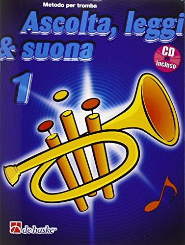 9789043111065: Ascolta, leggi & suona. Per la Scuola media. Con CD Audio. Metodo per tromba (Vol. 1)