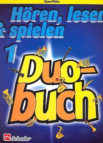 Hören lesen und spielen :Duobuch 1 für Querflöte