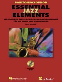 Essential Jazz Elements Baritonsaxophon : Die komplette Methode für Jazzstil und Improvisation...