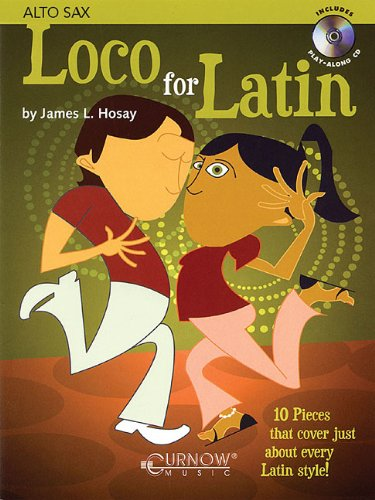 9789043117067: Loco for Latin: Alto Saxophone - Grade 3 - Book/CD Pack