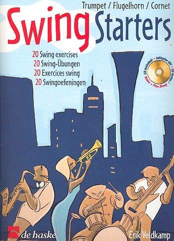 Swing Starters (+CD) : for trumpet/flugelhorn/cornet20 swing exercises: Eric Veldkamp
