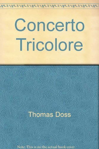 Concerto Tricolore : for Bb trumpet and pianoInstrumental series grade 6: Thomas Doss