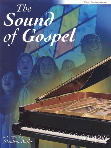 The Sound of Gospel: Piano Accompaniment: Bulla, Stephen