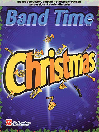 9789043125482: Band Time Christmas: Mallet Percussion/Timpani (De Haske Play-Along Book)