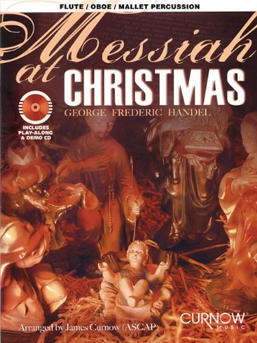 9789043125918: Messiah at Christmas Flute/Oboe/Mallet Percussion (Intermed-Adv) BK/CD