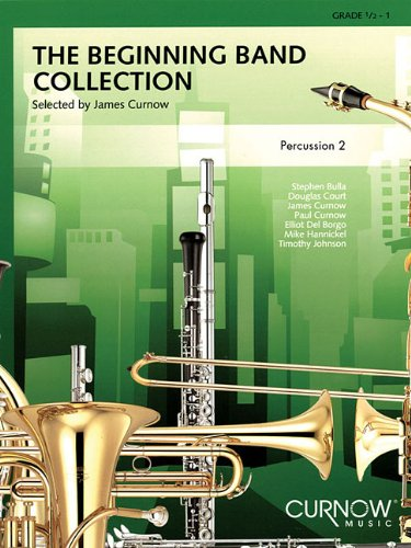 The Beginning Band Collection (Grade 0.5): Percussion 2: James Curnow
