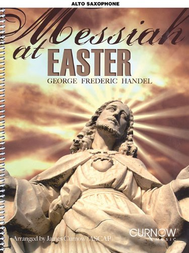 Messiah at Easter: Eb Alto Saxophone: Handel, George Frideric