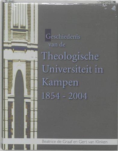 Geschiedenis van de Theologische Universiteit Kampen 1854-2004.: Graaf, Beatrice de