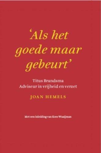 9789043515689: Als het goede maar gebeurt: Titus Brandsma adviseur in vrijheid en verzet