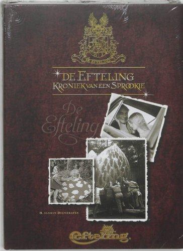 9789043904162: De Efteling: kroniek van een sprookje