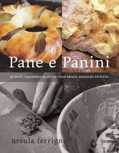 9789043910897: Pane e Panini: de beste Italiaanse recepten voor brood, broodjes en pizza's