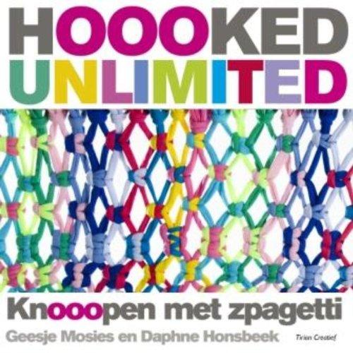 9789043914352: Hoooked Unlimited: knooopen met zpagetti