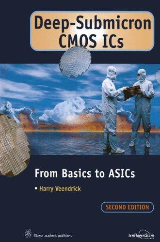 Deep-Submicron CMOS ICs : From Basics to: Harry Veendrick