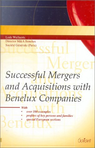 Successful Mergers Acquisitions With Benelux Companies (Hardback): Lode Wullaerts