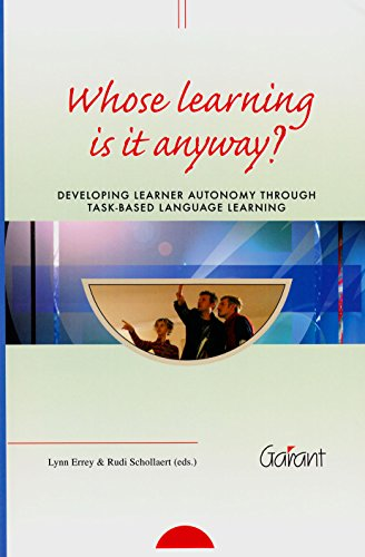 9789044114966: Whose learning is it anyway?: Developing learner autonomy through task-based language learning (Syllabus Series)