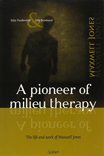 9789044125047: Pioneer of Milieu Therapy: The Life & Work of Maxwell Jones
