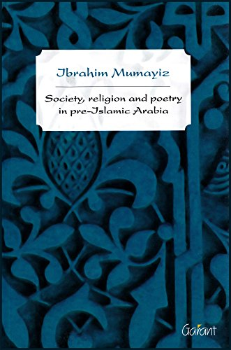 9789044125122: Society, religion and poetry in pre-Islamic Arabia (ATI-Publications-Arabic Literature Unveiled)
