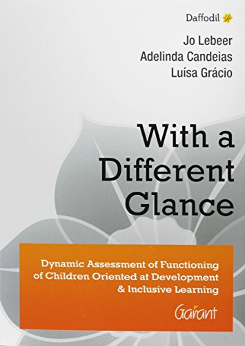 9789044128024: With a Different Glance: Dynamic Assesment of Functioning of Children at Development & Inclusive Learning