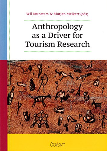 9789044132427: Anthropology as a Driver for Tourism Research