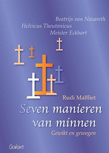 9789044132960: Seven manieren van minnen. Gewikt en gewogen. Beatrijs van Nazareth, Helvicus Theutonicus, Meister Eckhart