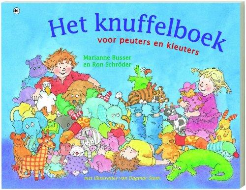 Het knuffelboek voor peuters en kleuters /: Busser, M., Schröder,