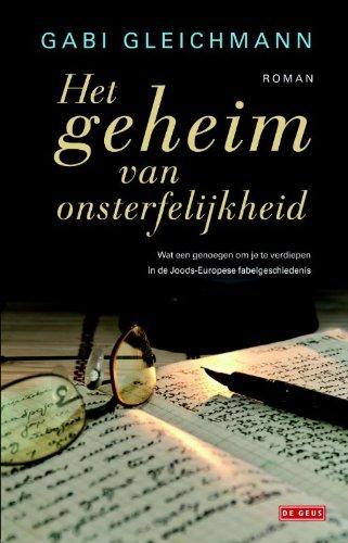 Het geheim van onsterfelijkheid. Roman.: Gleichmann, Gabi.