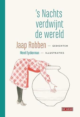 s Nachts verdwijnt de wereld. Gedichten.: Robben, Jaap & Eyckerman, Merel.