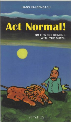 9789044608205: Act normal : 99 Tips for dealing with the Dutch