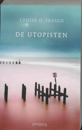 De utopisten.: Fresco, Louise.