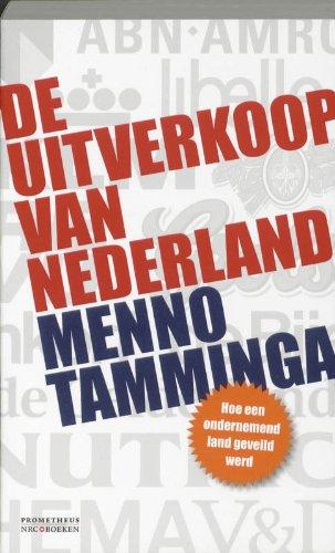 Uitverkoop van Nederland / druk 1: hoe een ondernemend land geveild werd: Tamminga, M.