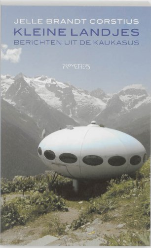 9789044613117: Kleine landjes: berichten uit de Kaukasus