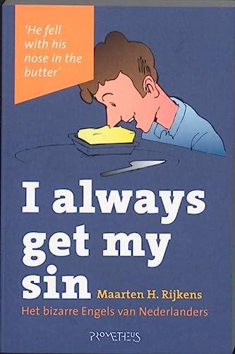 9789044615050: I always get my sin: het bizarre Engels van Nederlanders