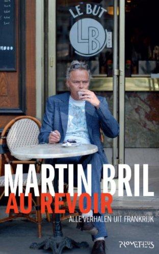 Au revoir / druk 4: alle verhalen uit Frankrijk - Bril, Martin