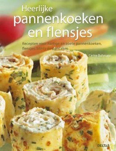 9789044711370: Heerlijke pannenkoeken en flensjes: Recepten voor hartige en zoete pannenkoeken, flensjes, blini's en pancakes