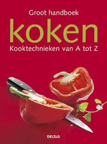 9789044714449: Groot handboek koken / druk 1: kooktechnieken van A tot Z