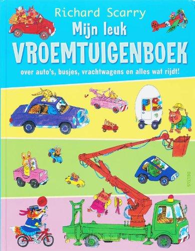 9789044717488: Mijn leuk vroemtuigenboek / druk 1: over auto's, busjes, vrachtwagens en alles wat rijdt (Richard Scarry)