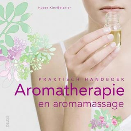 9789044718003: Praktisch handboek aromatherapie en aromamassage: Maak kennis met de wereld van etherische oliën en leer gebruik te maken van hun kracht!