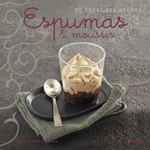 9789044727777: Espumas & mousses: De creatieve keuken