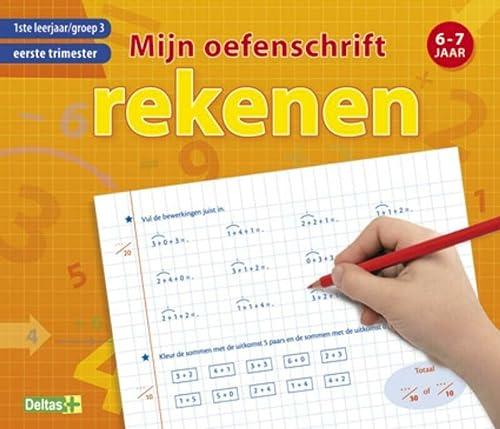 9789044728514: Rekenen 6-7 jaar / 1ste leerjaar, groep 3, eerste trimester / deel Mijn oefenschift / druk 1