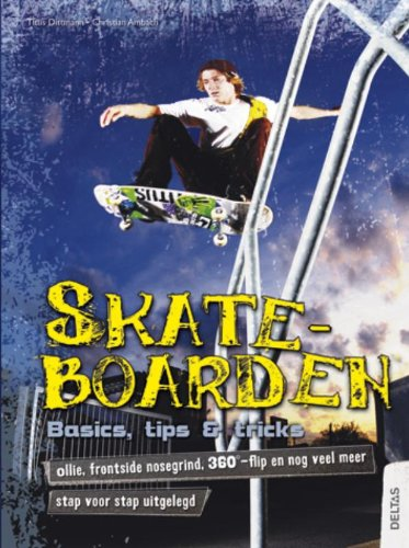 9789044728682: Skate Boarden / druk 1: basics, tips & trics