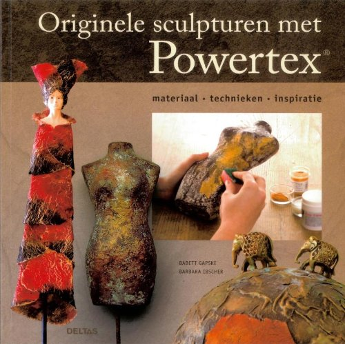 9789044730623: Originele sculpturen met powertex