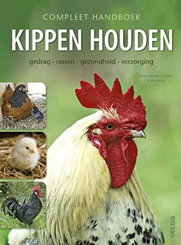 9789044731705: Compleet handboek kippen houden: Gedrag - rassen - gezondheid - verzorging