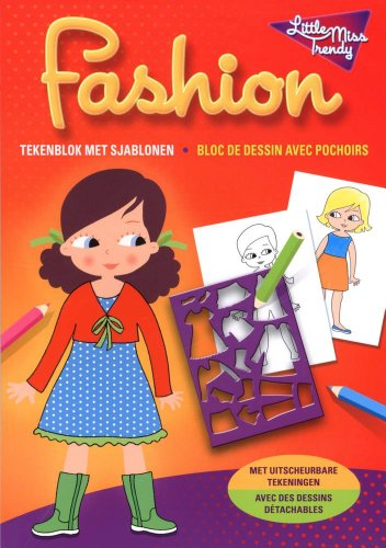 9789044732290: Fashion tekenblok met sjablonen Little Miss Trendy / Bloc de dessin avec pochoirs Little Miss Trendy: Met uitscheurbare tekeningen