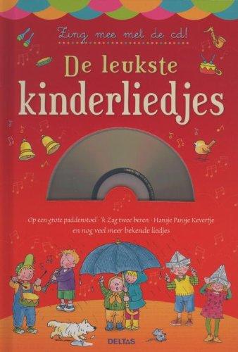 9789044732405: De leukste kinderliedjes - Zing mee met de cd!: Op een grote paddenstoel, 'k Zag twee beren, Hansje Pansje Kevertje en nog veel meer bekende liedjes