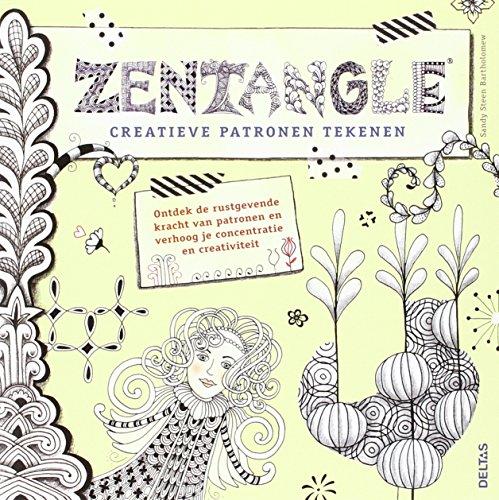 9789044736809: Zentangle: creatieve patronen tekenen : ontdek de rustgevende kracht van patronen en verhoog je concentratie en creativiteit