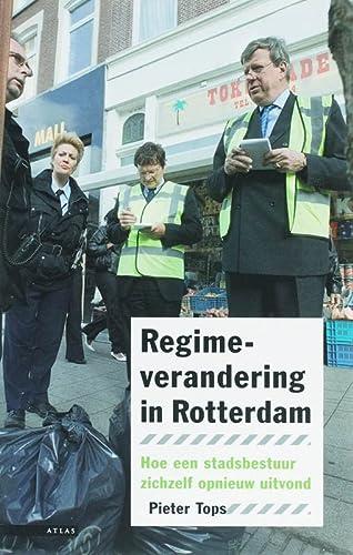 Regimeverandering in Rotterdam. Hoe een stadsbestuur zichzelf opnieuw uitvond: Tops, Pieter