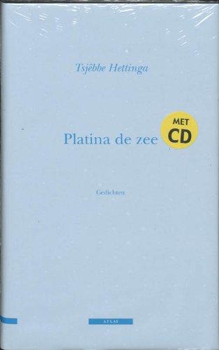 Platina de zee. Gedichten + CD.: Hettinga, Tsjêbbe.