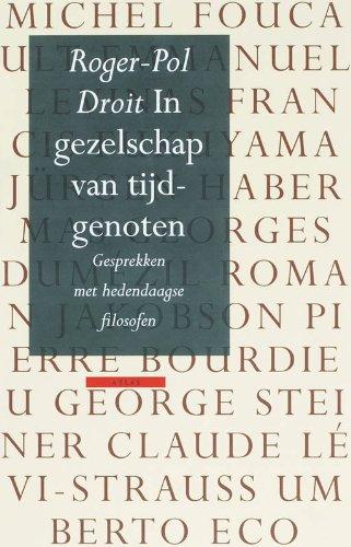 In gezelschap van tijdgenoten. Gesprekken met hedendaagse filosofen. Vertaald door Frans de Haan.: ...